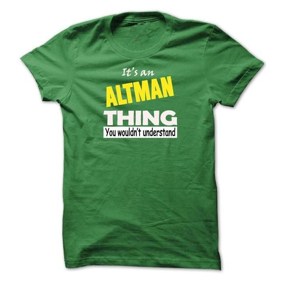 IITS AN ALTMAN THING....YOU WOULDNT UNDERSTAND! #name #beginA #holiday #gift #ideas #Popular #Everything #Videos #Shop #Animals #pets #Architecture #Art #Cars #motorcycles #Celebrities #DIY #crafts #Design #Education #Entertainment #Food #drink #Gardening #Geek #Hair #beauty #Health #fitness #History #Holidays #events #Home decor #Humor #Illustrations #posters #Kids #parenting #Men #Outdoors #Photography #Products #Quotes #Science #nature #Sports #Tattoos #Technology #Travel #Weddings #Women