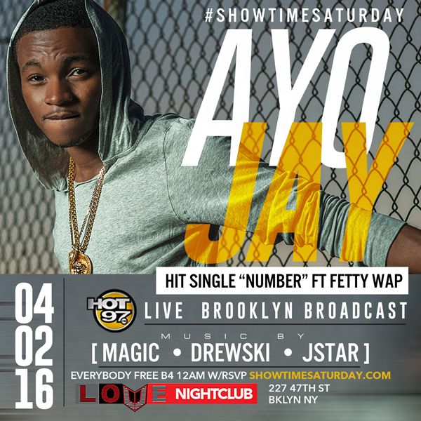 """#ShowTimeSaturday April 2nd #Hot97 #Live broadcast with #AyoJay Hit single """"Number"""" Ft #FettyWap at #ClubLoveNYC @clubloveny_ nightclub NO COVER w/rsvp .. >>>>>>>>RSVP NOW AT: http://www.areyouvip.com/event/showtimesaturdays-ayo-jay/ <<<<<<<<<< @areyouvip .com #areyouvip #areyouvipevents @gqevent"""