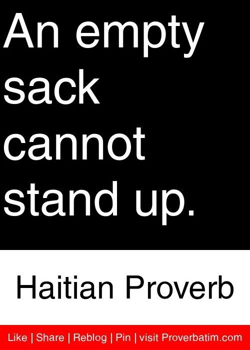 empty sacks will never stand upright