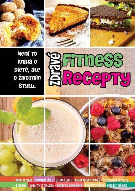 Zdravé fitness recepty (Dominika Strašiftáková, Miroslav Kelij) - Knihy | Martinus.cz