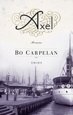 Bo Carpelan - Axel