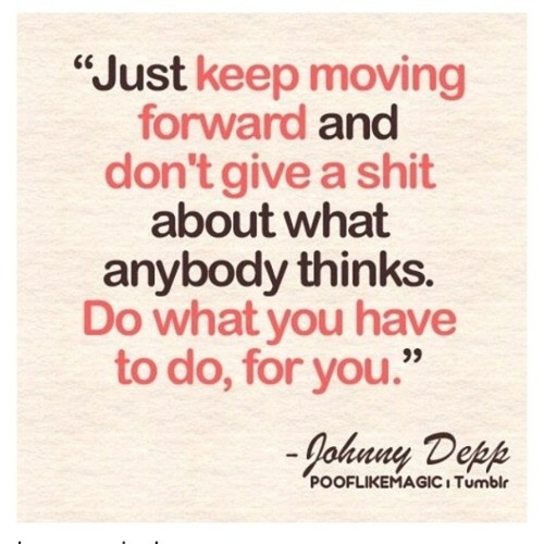 Do what you have to do, for you!: Johnny Depp, Sayings, Life, Inspiration, Quotes, Truth, Keep Moving Forward, Johnnydepp