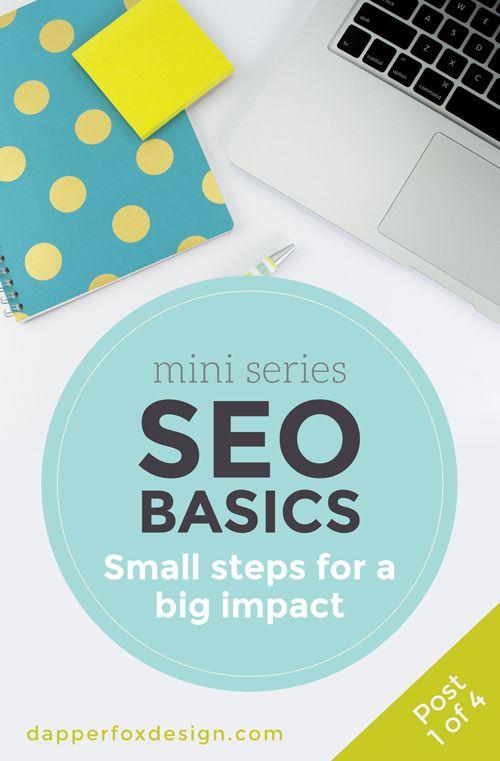 SEO Basics - Simple steps for a big impact - Dapper Fox Design Blog//  Website Design - Branding - Logo Design - Entrepreneur Blog and Resource