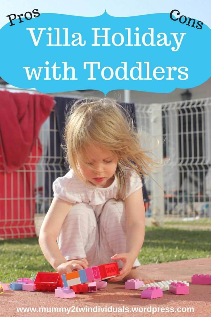 What's the best holiday for toddlers? Here are my thoughts on villa holidays with benefits and drawbacks.