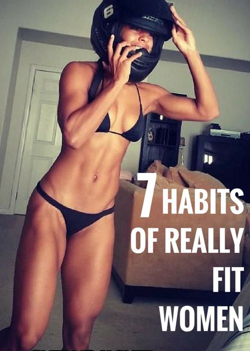 Habits of really fit women. Follow them. #fitness #health #workout |