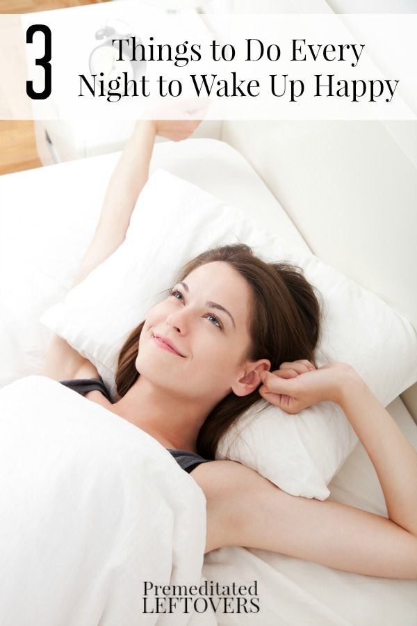 3 Things to Do Every Night to Wake Up Happy, including simple ways to feel refreshed in the morning and how to simplify your morning routine.