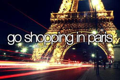 Go shopping in Paris.