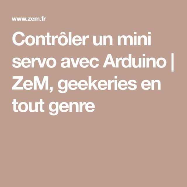 Contrôler un mini servo avec Arduino   ZeM, geekeries en tout genre