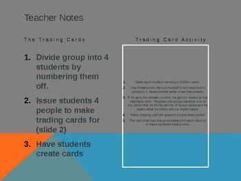 This a fun, interactive way to get student to process the important contributions of historical figures like Locke, Montesquieu and Newton. Students will trade cards in class!Use with Free Englightenment Trading Card Template also posted.   In the powerpoint students have to respond to question, if they get the questions right they get to steal/trade a card from someone in their group.