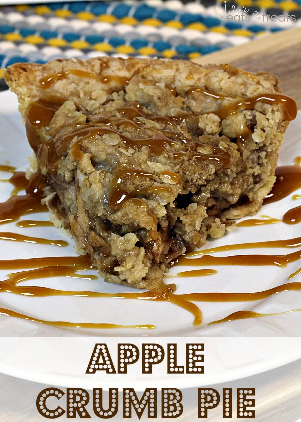 Apple Crumb Pie ~ Amazing homemade apple pie loaded with a sweet, crumbly topping then glazed with butterscotch caramel ice cream topping!