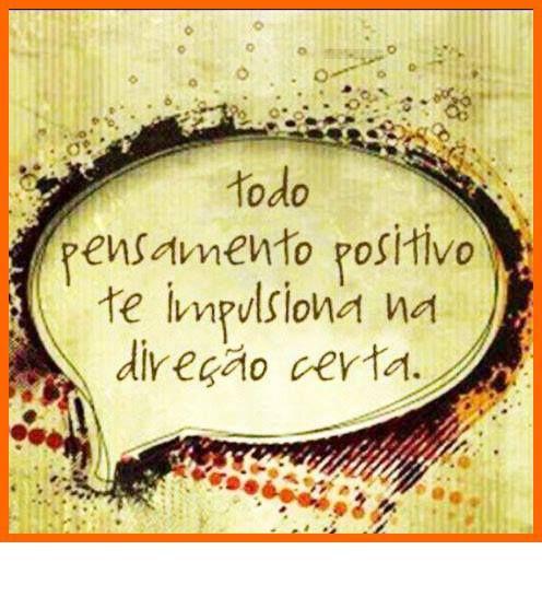 * Otimismo * Positividade * Boas energias *