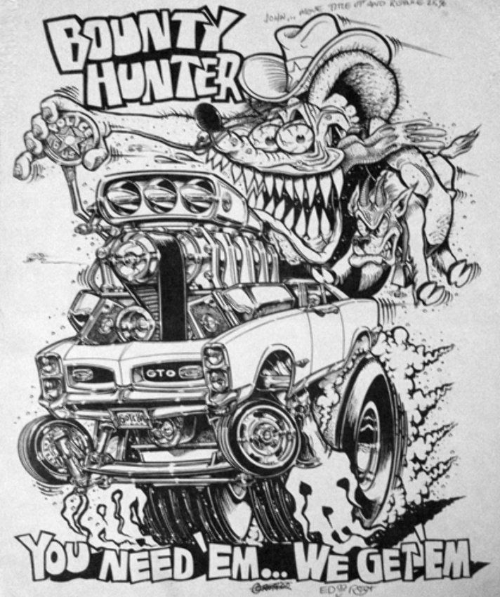 Bounty Hunter You Need 'Em We Get 'Em 2000 by Big Daddy Ed Roth