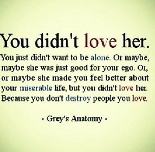 So true - don't destroy people you love - let them go.