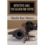 Detective Jake: The Search for Truth (Paperback)By Sheila Rae Myers