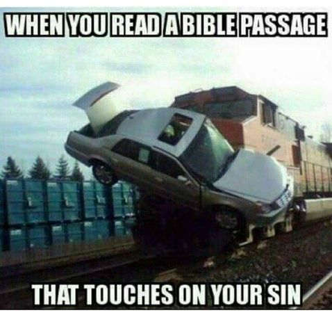 When you read a Bible passage that touches your sin meme  #christianmemes