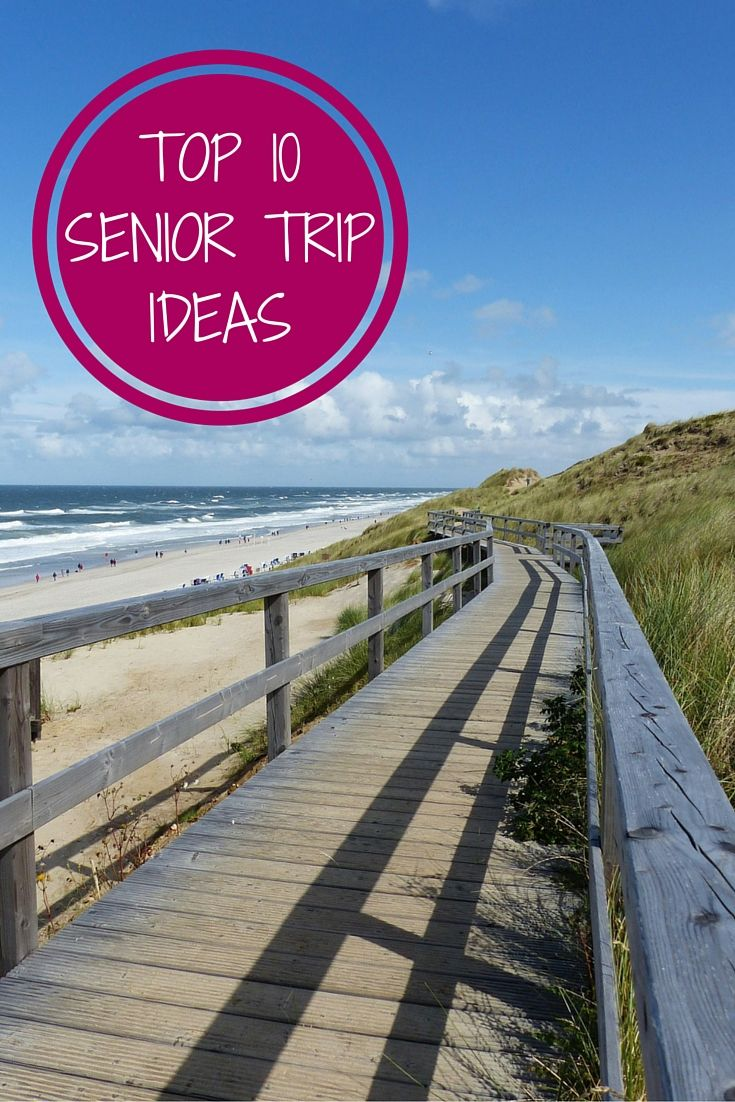 Top 10 Senior Trip Ideas