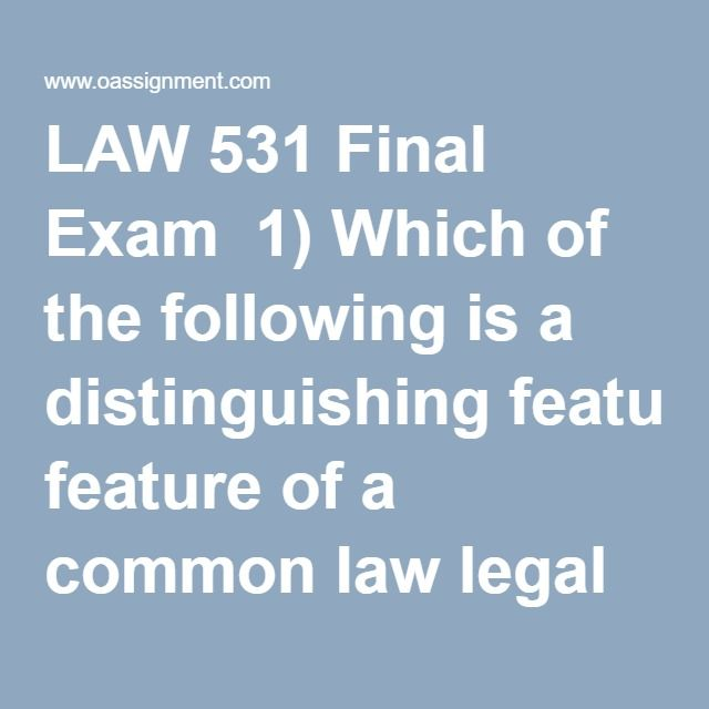 LAW 531 Final Exam  1) Which of the following is a distinguishing feature of a common law legal system?  2) Which best describes the types of agency authority held by officers of a corporation?  3) If an LLC fails to follow formalities such as keeping minutes of meetings, which of the following is true?  4) Martha started a flower shop as a sole proprietor. After 1 year, she was forced to close the shop because business was so bad. At that time, the business assets totaled $50,000, but the…