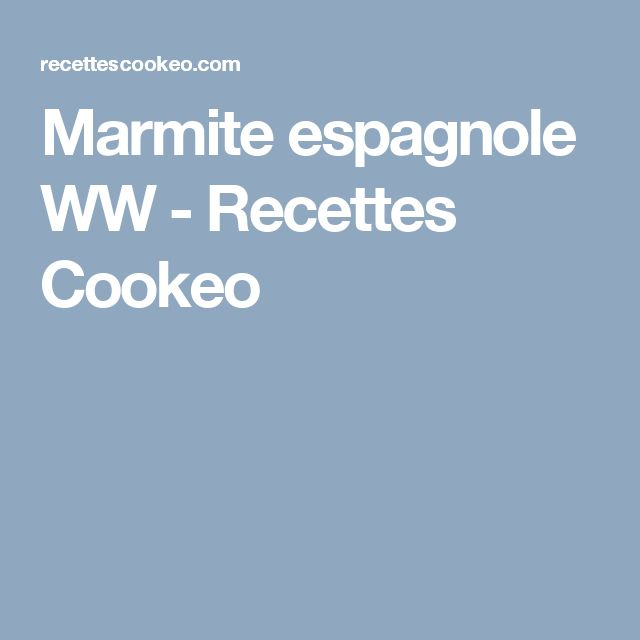Marmite espagnole WW - Recettes Cookeo