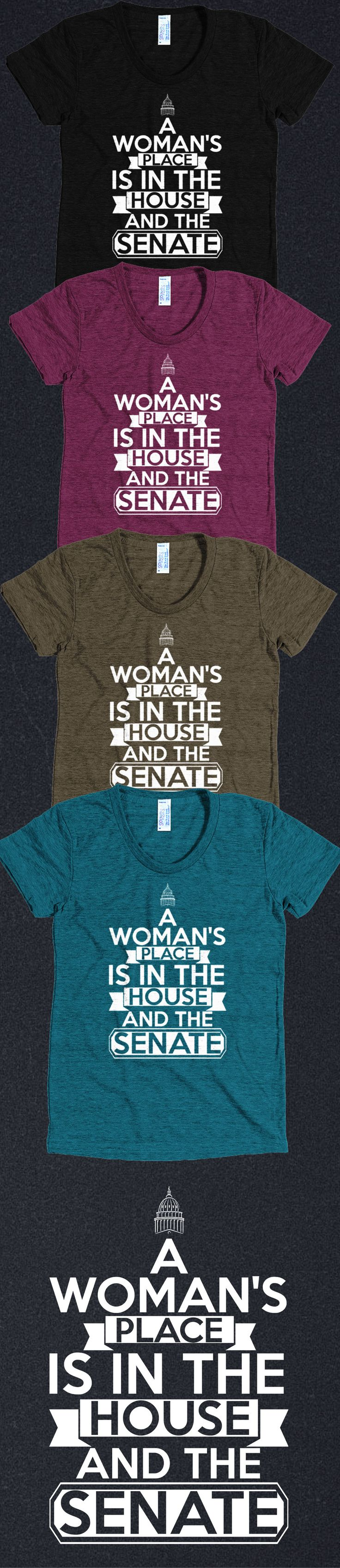 af960d00637 A WOman s Place is in the House and Senate! Support Hiliary Clinton with  this awesome