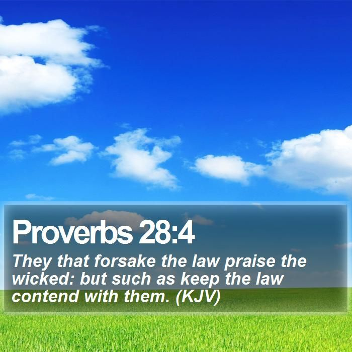 Proverbs 28:4 They That Forsake The Law Praise The Wicked