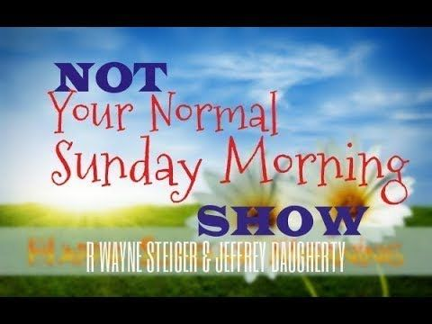 Not Your Normal Sunday Morning Show
