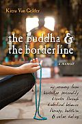 The Buddha & The Borderline: Borderline personality disorder (BPD) affects more than ten million Americans, yet the disorder is shrouded in mystery. Only recently have treatments like dialectical behavior therapy (DBT) been developed for this incurable condition that causes chaotic and unstable moods, self-injury and/or suicide attempts, and reckless, impulsive behavior. In the fascinating memoir, The Buddha and the Borderline, Kiera Van Gelder offers new insight into the experience of…