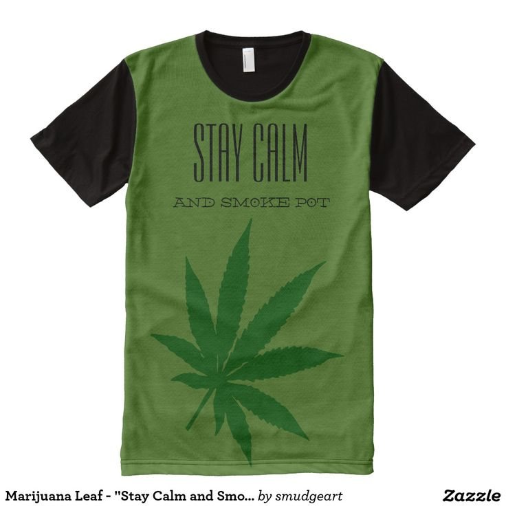 "Marijuana Leaf - ""Stay Calm and Smoke Pot"" text All-Over Print T-shirt"