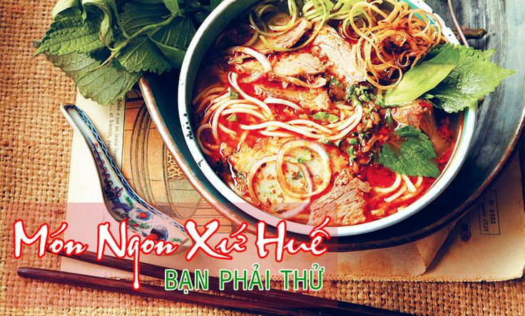 #huecuisine - Những #monngonxuhue bạn phải thử trong đời | The best dishes in Hue City