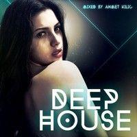 DEEP HOUSE YT SET 2015 - AHMET KILIC by Ahmet Kılıc on SoundCloud