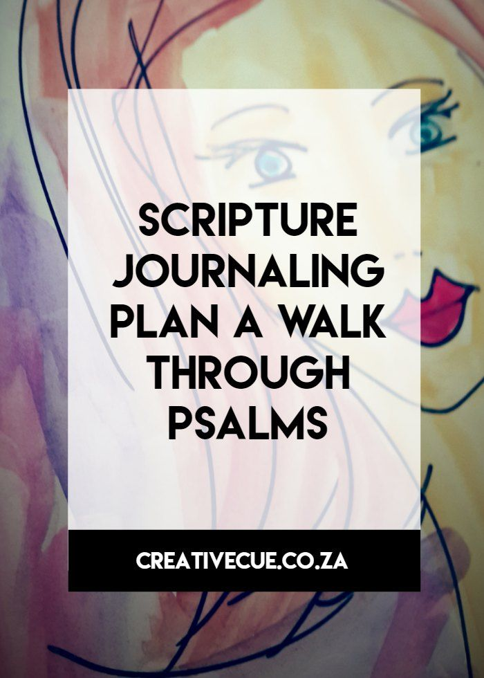 you creative cue to living a life with soul filled purpose your scripture readings for March its taking a walk through Psalms