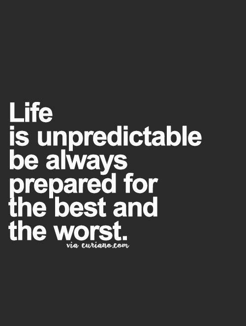 Unpredictable love Life quotes, Quotes