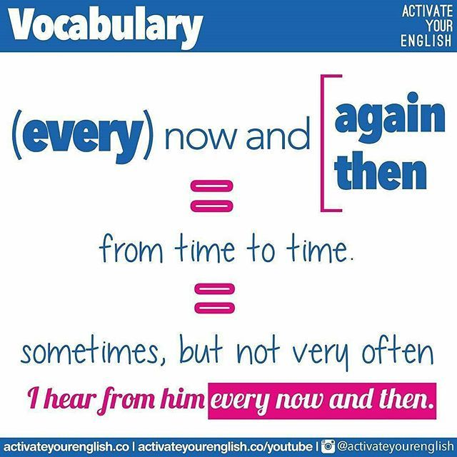 Let's learn a new piece of vocabulary?  What do you do every now and then? ⚠ Use the expression at the end of the sentence or (less commonly) at the beginning. #AyEvocabulary
