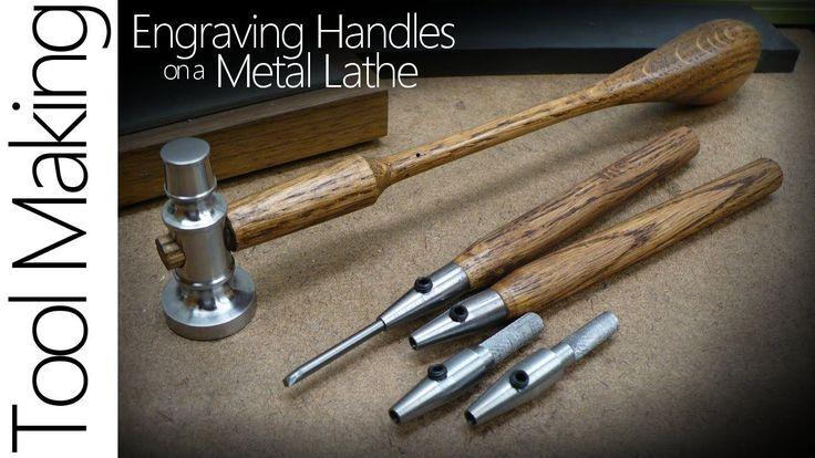 Making Hand Engraving Tools On A Metal Lathe The Handle