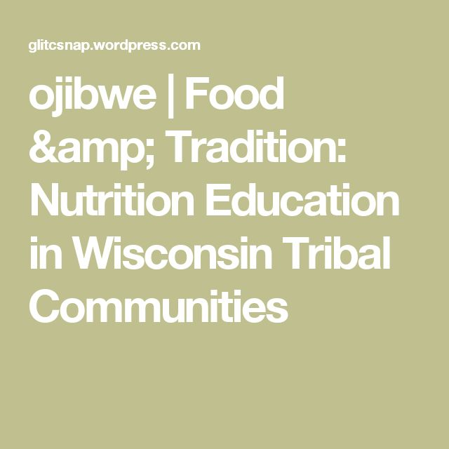 ojibwe | Food & Tradition: Nutrition Education in Wisconsin Tribal Communities