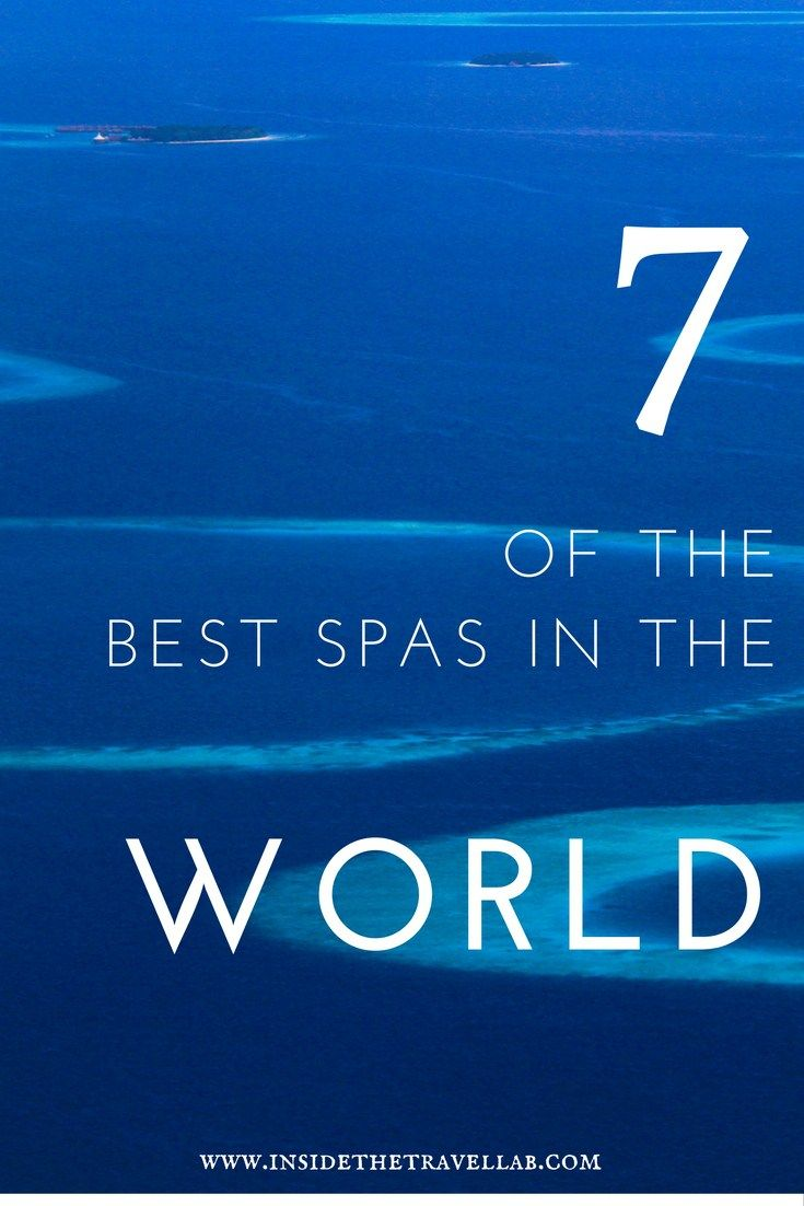 7 of the best spas in the world - for a relaxing treat in Europe, Asia, Africa and the Americas - via @insidetravellab