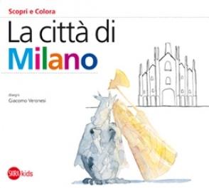 """Cristina Cappa Legora, """"La città di Milano"""", disegni di Giacomo Veronesi, 2011"""