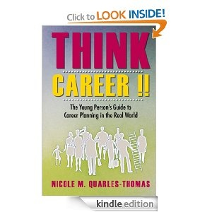 Think Career ! The Young Personu0027s Guide To Career Planning In The Real World