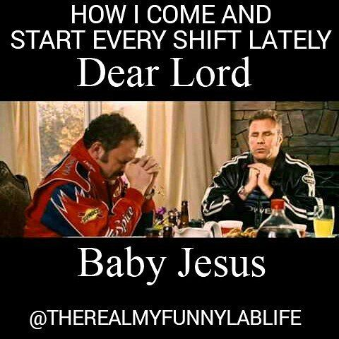 Top 100 talladega nights quotes photos Dear lord sweet baby Jesus please keep me from unleashing verbal holy hell!! #talladeganights #babyjesus  #labmedicine #laboratoryhumor #labbie