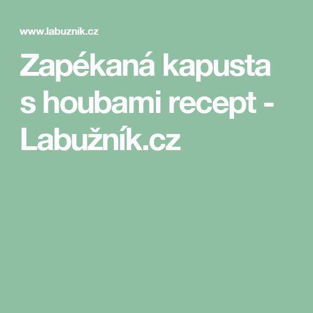 Zapékaná kapusta s houbami recept - Labužník.cz