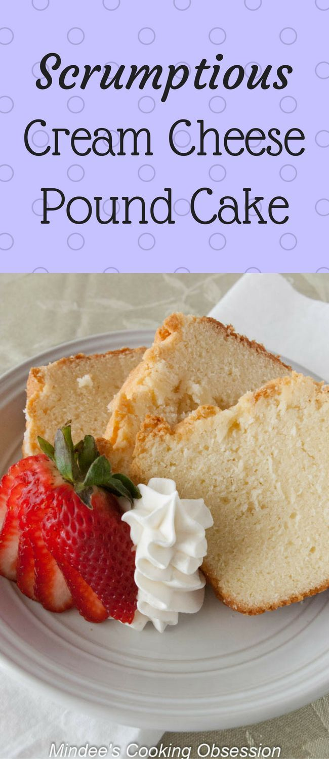 Scrumptious Cream Cheese Pound- a moist pound cake perfect for a spring  or Easter dessert! via @https://www.pinterest.com/mindeescooking/