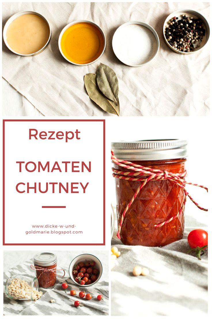 Rezept für leckeres Tomatenchutney, Chutney selbst machen, Rezepte mit Tomaten, Tomaten einkochen