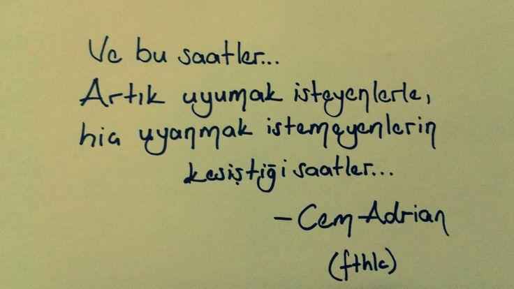 – Cem Adrian