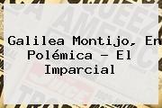 http://tecnoautos.com/wp-content/uploads/imagenes/tendencias/thumbs/galilea-montijo-en-polemica-el-imparcial.jpg Galilea Montijo. Galilea Montijo, en polémica - El Imparcial, Enlaces, Imágenes, Videos y Tweets - http://tecnoautos.com/actualidad/galilea-montijo-galilea-montijo-en-polemica-el-imparcial/