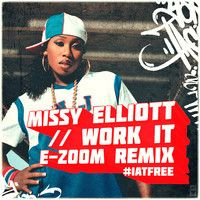 Missy Elliott - Work It (E-Zoom Remix) [IATFREE] by IAT Rec. on SoundCloud