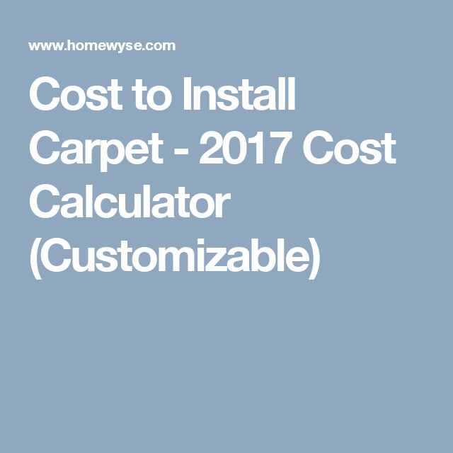 Cost to Install Carpet - 2017 Cost Calculator (Customizable)