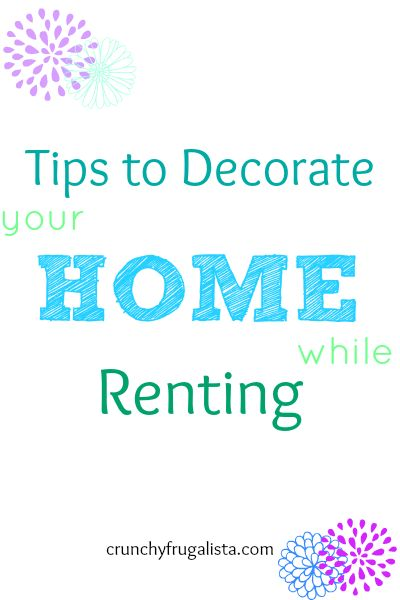 Home Decor Tips to Style to Your Home When You Are Renting