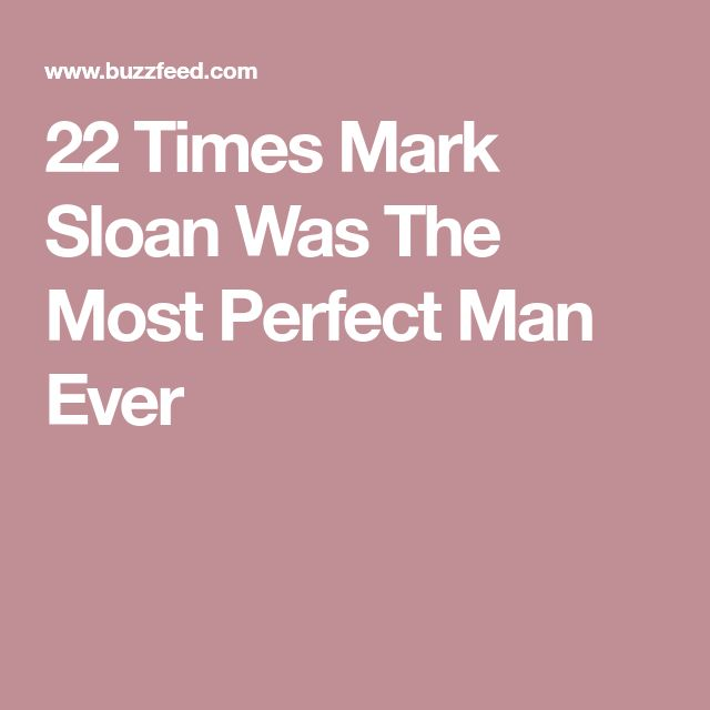 22 Times Mark Sloan Was The Most Perfect Man Ever