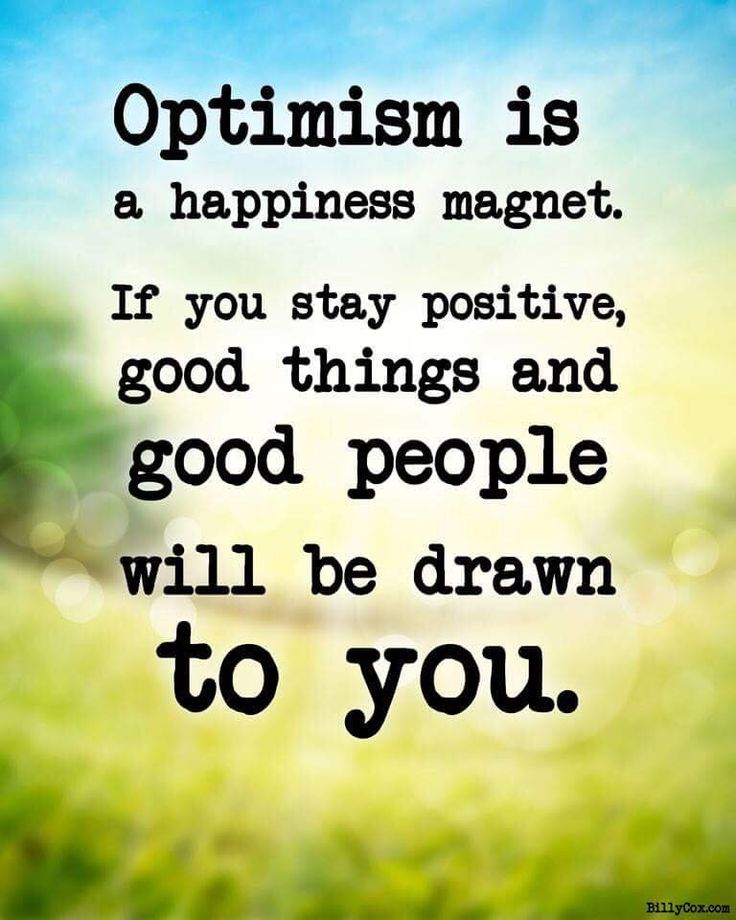 """•Remember, """"Optimism is a happiness magnet. If you stay positive, good things and good people will be drawn to you."""" –Mary Lou Retton •What will you do to gather and scatter happiness today, drawing out the best in others and inspiring the absolute best from yourself in the process?"""