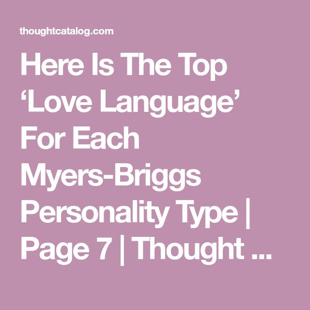 Here Is The Top 'Love Language' For Each Myers-Briggs Personality Type | Page 7 | Thought Catalog