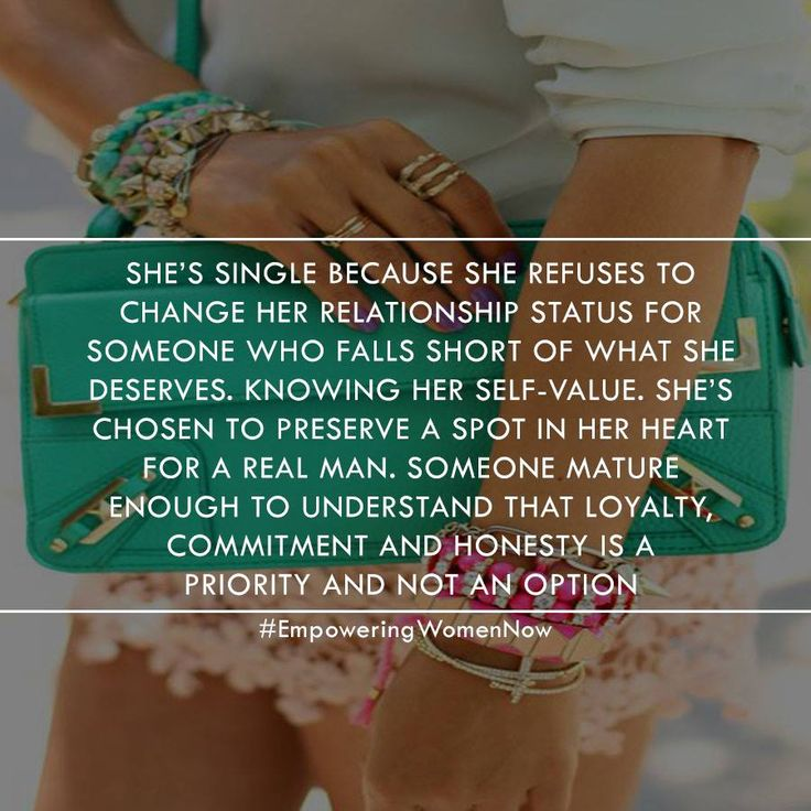 Why she's really single. #empoweringwomennow #singlewomen #quotes #single